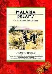 Malaria Dreams: An African Adventure Book by Stuart Stevens
