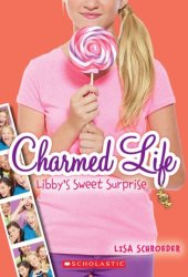 Libby's Sweet Surprise (Charmed Life, #3)