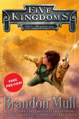 Sky Raiders Free Preview Edition: (The First 10 Chapters) (Five Kingdoms)