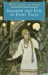 Shadow and Evil in Fairy Tales by Marie-Louise von Franz