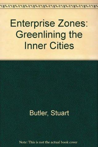Enterprise Zones: Greenlining the Inner Cities