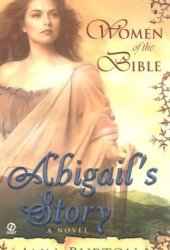 Abigail's Story (Women of the Bible #4)