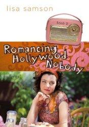 Romancing Hollywood Nobody (Hollywood Nobody, #3) Book by Lisa Samson
