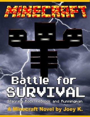 Minecraft - Battle for Survival - A Minecraft Novel starring RockTheBlock and Runningman