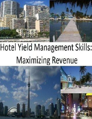 Hotel Yield Management Skills: Maximizing Revenue