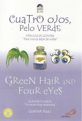 Green Hair and Four Eyes: Cuatro Ojos, Pelo Verde