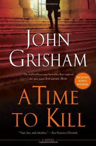 A Time To Kill Jake Brigance #1 By John Grisham