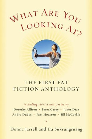 What Are You Looking At?: The First Fat Fiction Anthology