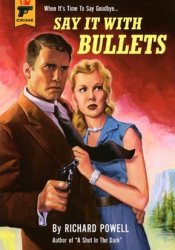 Say It With Bullets (Hard Case Crime #18) Pdf Book