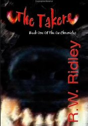 The Takers (The Oz Chronicles, #1) Pdf Book