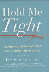Hold Me Tight: Seven Conversations for a Lifetime of Love Pdf Book