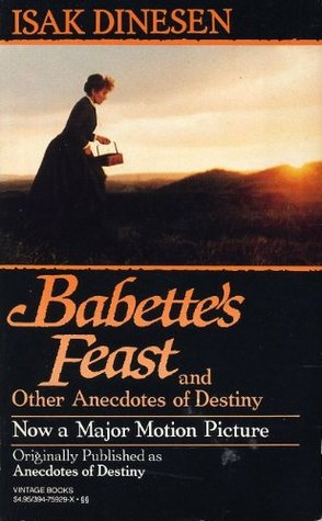 Babette's Feast and Other Anecdotes of Destiny