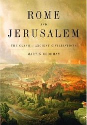 Rome and Jerusalem: The Clash of Ancient Civilizations Pdf Book
