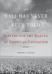 The Half Has Never Been Told: Slavery and the Making of American Capitalism Pdf Book