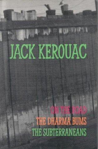 On the Road / The Dharma Bums / The Subterraneans