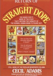Return of the Straight Dope: Still More from the Popular Newspaper Column Pdf Book