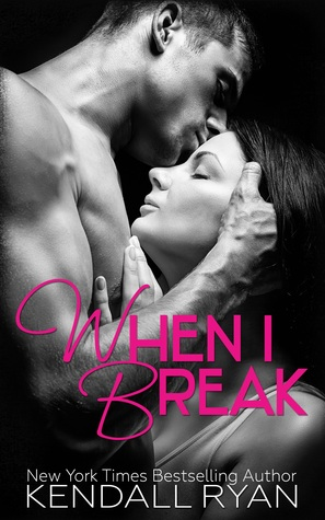 When I Break (When I Break, #1)