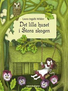 Det lilla huset i Stora skogen (Det lilla huset på prärien, #1)