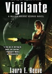 Vigilante (Major Ariane Kedros, #2) Pdf Book