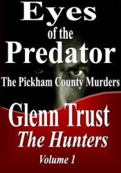 Eyes of the Predator: The Pickham County Murders (The Hunters #1) Pdf Book