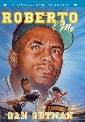 Roberto & Me (A Baseball Card Adventure, #9) Pdf Book