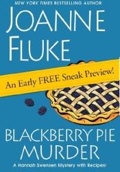 Blackberry Pie Murder: Free Sneak Preview (Hannah Swensen, #17) Book by Joanne Fluke