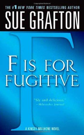 F is for Fugitive (Kinsey Millhone, #6)
