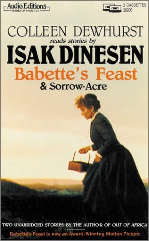 Colleen Dewhurst reads stories by Isak Dinesen: Babette's Feast & Sorrow-Acre