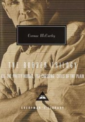 The Border Trilogy: All the Pretty Horses, The Crossing, Cities of the Plain Pdf Book