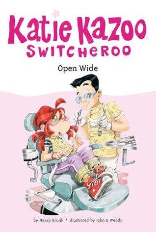 Open Wide (Katie Kazoo, Switcheroo, #23)