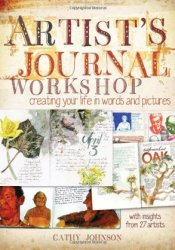 Artist's Journal Workshop: Creating Your Life in Words and Pictures Pdf Book