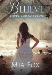 Believe (Chasing Shadows #1) Pdf Book