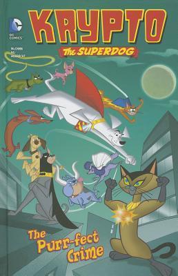 Krypto the Superdog: The Purr-Fect Crime (Krypto the Superdog, #4)