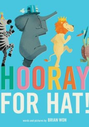Hooray for Hat! Book by Brian Won