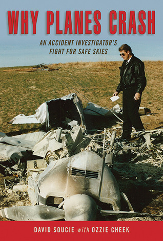 Why Planes Crash An Accident Investigators Fight for