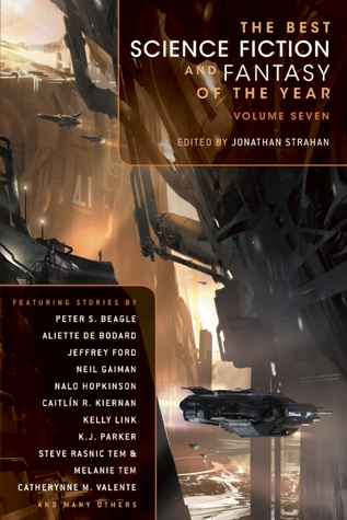 The Best Science Fiction and Fantasy of the Year, Volume 7