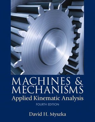 Machines & Mechanisms:  Applied Kinematic Analysis