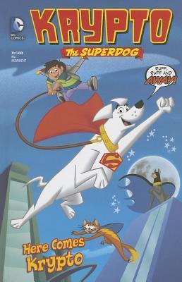 Here Comes Krypto (Krypto The Superdog, #1)
