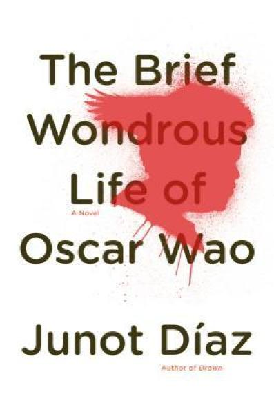 The Brief Wondrous Life of Oscar Wao-Junot Díaz