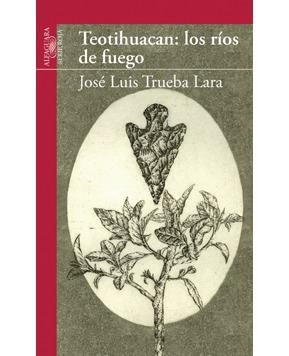 Teotihuacan: los ríos de fuego
