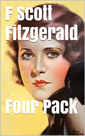 F. Scott Fitzgerald Four Pack - Benjamin Button, This Side of Paradise, The Beautiful and Damned, The Diamond as big as The Ritz (Illustrated by Norman Rockwell)