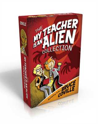 The My Teacher Is an Alien Collection: My Teacher Is an Alien; My Teacher Fried My Brains; My Teacher Glows in the Dark; My Teacher Flunked the Planet