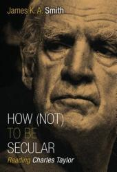 How (Not) to Be Secular: Reading Charles Taylor Book Pdf