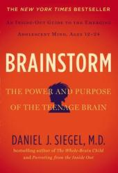Brainstorm: The Teenage Brain from the Inside Out Book Pdf