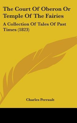 The Court of Oberon or Temple of the Fairies: A Collection of Tales of Past Times (1823)