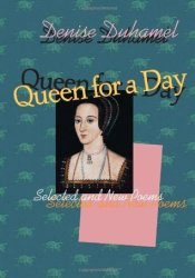 Queen for a Day: Selected And New Poems Pdf Book