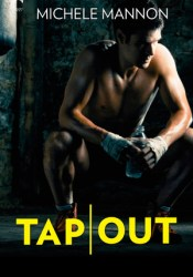 Tap Out (Worth the Fight, #2) Pdf Book