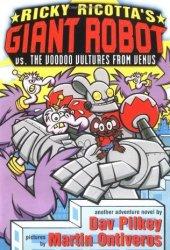 Ricky Ricotta's Mighty Robot vs. the Voodoo Vultures from Venus (Ricky Ricotta, #3)