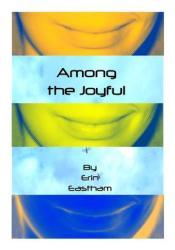 Among the Joyful Book by Erin Eastham