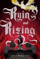 Ruin and Rising (Grisha Verse, #3) Book